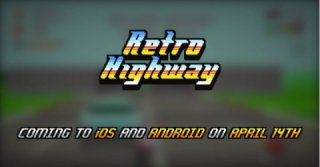 Retro Highway video game to be announced on April 14 for iOS / Android